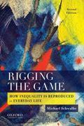 Rigging the Game : How Inequality Is Reproduced in Everyday Life