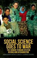 Social Science Goes to War : The Human Terrain System in Iraq and Afghanistan