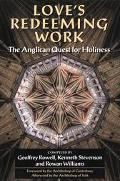 Love's Redeeming Work The Anglican Quest for Holiness