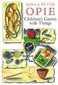 Children's Games with Things: Marbles, Fivestones, Throwing and Catching, Gambling, Hopscotc...