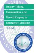History Taking, Examination, and Record Keeping in Emergency Medicine
