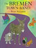 Bremen Town Band - Brian Wildsmith - Hardcover