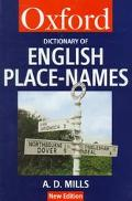 Dictionary of English Place-Names - A.D. D. Mills