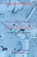 Stories of the Invisible A Guided Tour of the Molecules