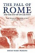 Fall of Rome And the End of Civilization