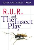 R. U. R. and the Insect Play