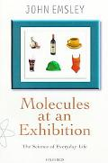 Molecules at an Exhibition Portraits of Intriguing Materials in Everyday Life