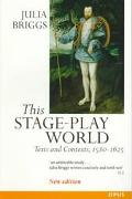 This Stage-Play World Texts and Contexts, 1580-1625