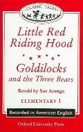 Classic Tales: American English - Elementary Level 1 (200 Headwords) Little Red Riding Hood/Goldilocks