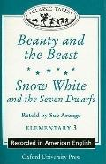 Classic Tales: American English - Elementary Level 3 (400 Headwords) Beauty and the Beast/Sn...