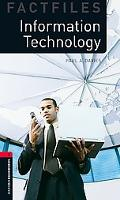 Information Technology (Oxford Bookworms Library Factfiles, Stage 3)