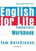English for Life: Elementary: Workbook without Key: General English Four-skills Course for A...