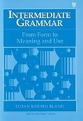 Intermediate Grammar From Form to Meaning and Use