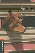 Red Dog (Oxford Bookworms Library)