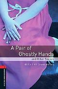 Pair of Ghostly Hands and Other Stories (Oxford Bookworms Library)