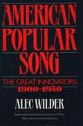 American Popular Song The Great Innovators, 1900-1950