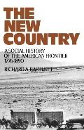 New Country A Social History of the American Frontier, 1776-1890