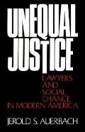 Unequal Justice Lawyers and Social Change in Modern America