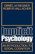 Implicit Psychology An Introduction to Social Cognition