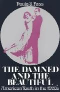 Damned And the Beautiful American Youth in the 1920s