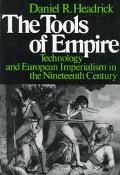 Tools of Empire Technology and European Imperialism in the Nineteenth Century