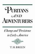 Puritans and Adventurers Change and Persistence in Early America