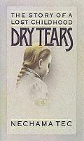 Dry Tears The Story of a Lost Childhood