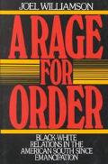 Rage for Order Black-white Relations in the American South Since Emancipation