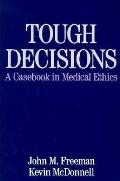 Tough Decisions:casebook in Med.eth.