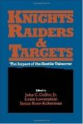 Knights, Raiders, And Targets The Impact of the Hostile Takeover