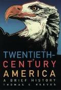 Twentieth Century America A Brief History