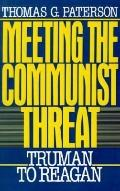 Meeting the Communist Threat Truman to Reagan