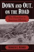 Down & Out, on the Road The Homeless in American History