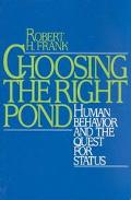 Choosing the Right Pond Human Behavior and the Quest for Status
