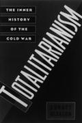 Totalitarianism The Inner History of the Cold War