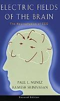 Electric Fields of the Brain The Neurophysics of Eeg