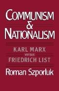 Communism and Nationalism Karl Marx Versus Friedrich List