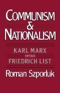 Communism and Nationalism Karl Marx Versus Friedrich List
