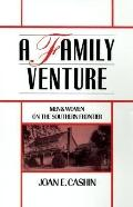 Family Venture Men and Women on the Southern Frontier