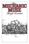 Mechanic Muse - Hugh Kenner - Paperback