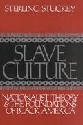 Slave Culture Nationalist Theory and the Foundations of Black America