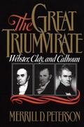 Great Triumvirate Webster, Clay, and Calhoun