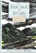Republic of Rivers: Three Centuries of Nature Writing from Alaska and the Yukon