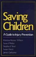 Saving Children A Guide to Injury Prevention