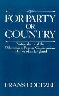 For Party or Country Nationalism and the Dilemmas of Popular Conservatism in Edwardian England
