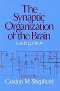 Synaptic Organization of the Brain - Gordon M. Shepherd - Paperback - Older Edition