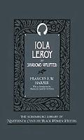 Iola Leroy or Shadows Uplifted