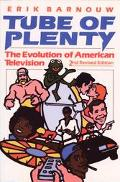 Tube of Plenty The Evolution of American Television