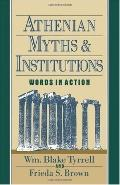 Athenian Myths and Institutions Words in Action