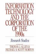 Information Technology and the Corporation of the 1990s Research Studies